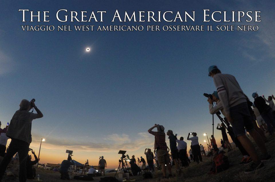 Giramondo 2018: Viaggio nel West americano per osservare il sole nero
