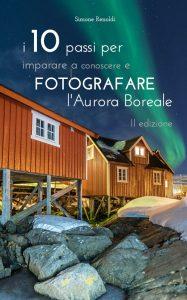 copertina de I 10 passi per imparare a conoscere e fotografare l'aurora boreale